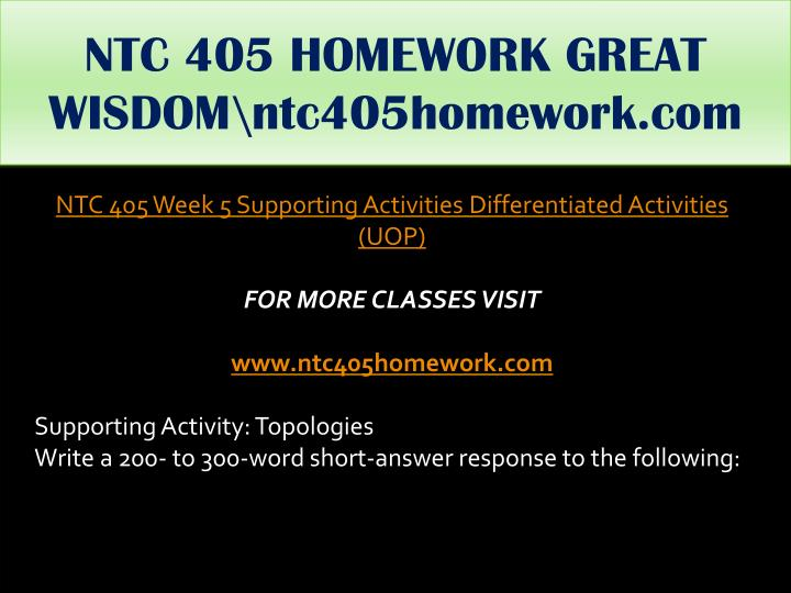 NTC 405 HOMEWORK GREAT WISDOM\ntc405homework.com