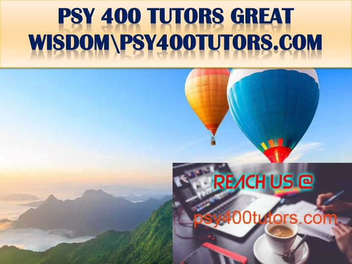 Psy 400 tutors great wisdom psy400tutors com