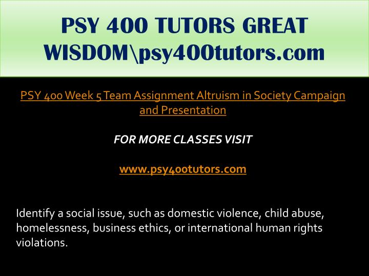 PSY 400 TUTORS GREAT WISDOM\psy400tutors.com