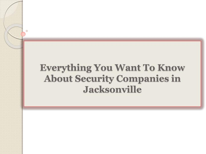 Everything you want to know about security companies in jacksonville