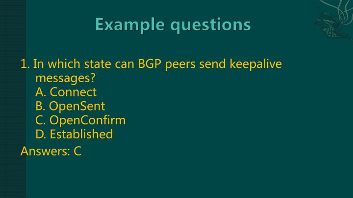 1. In which state can BGP peers send keepalive