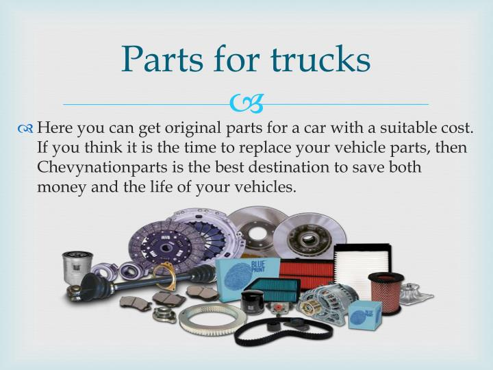 Parts for trucks