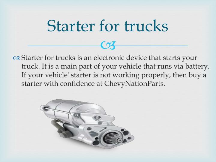 Starter for trucks