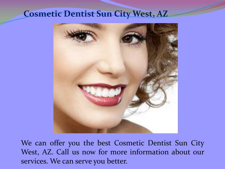 Cosmetic Dentist Sun City West, AZ