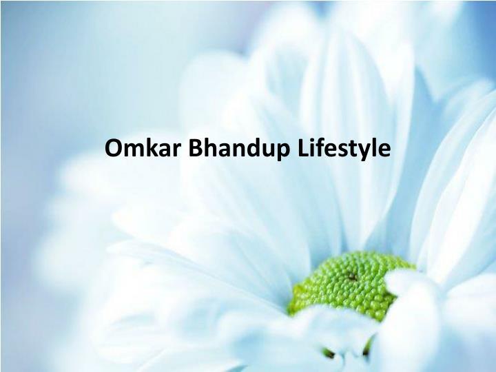 Omkar Bhandup Lifestyle