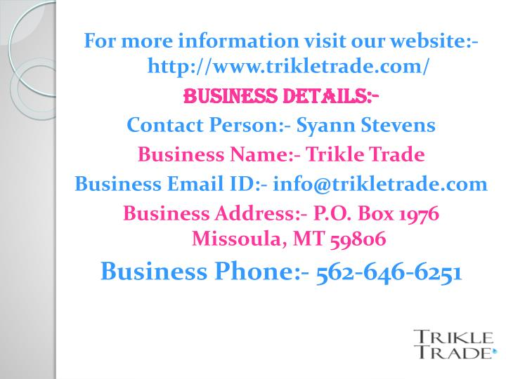 For more information visit our website:- http://www.trikletrade.com/