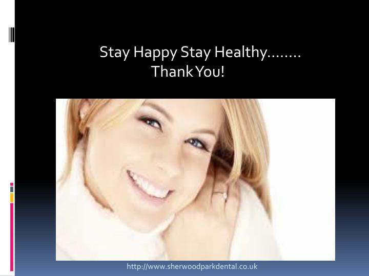 Stay Happy Stay Healthy……..