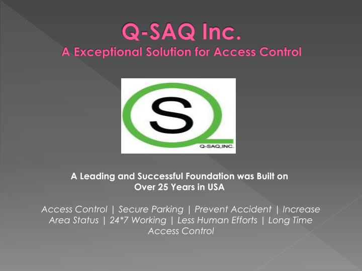Q saq inc a exceptional solution for access control