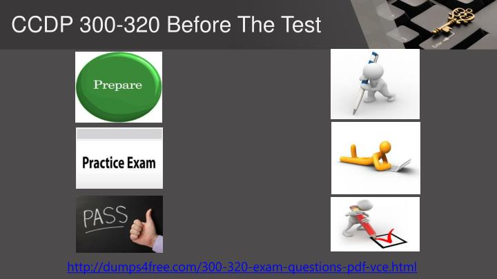 Ccdp 300 320 b efore t he test