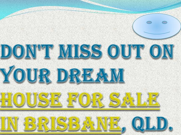 Don t miss out on your dream house for sale in brisbane qld