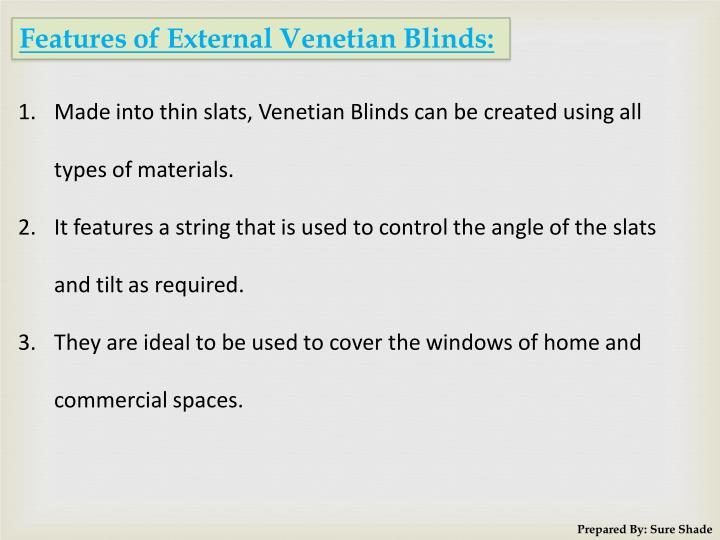 Features of External Venetian Blinds: