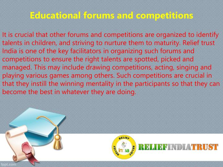 Educational forums and competitions