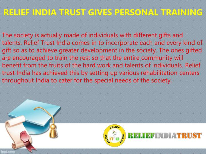 RELIEF INDIA TRUST GIVES PERSONAL TRAINING