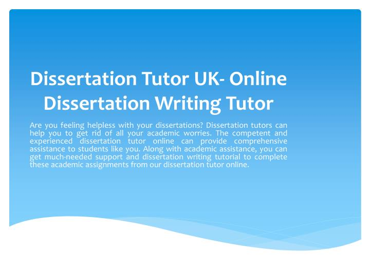 Dissertation tutor uk online dissertation writing tutor