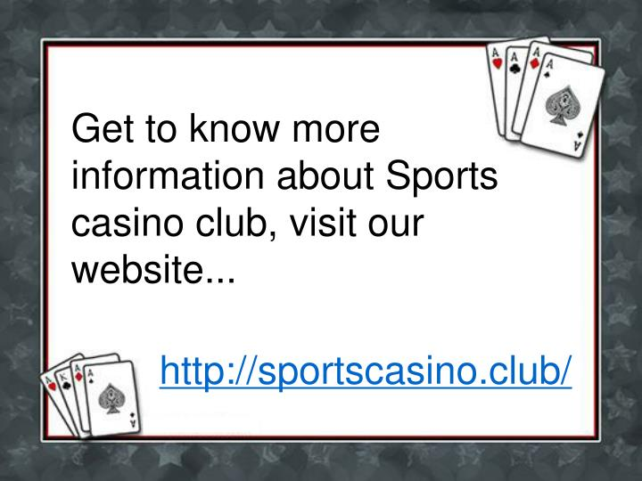 Get to know more information about Sports casino club, visit our website...