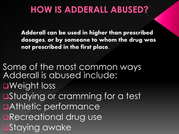 HOW IS ADDERALL ABUSED?