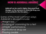 how is adderall abused
