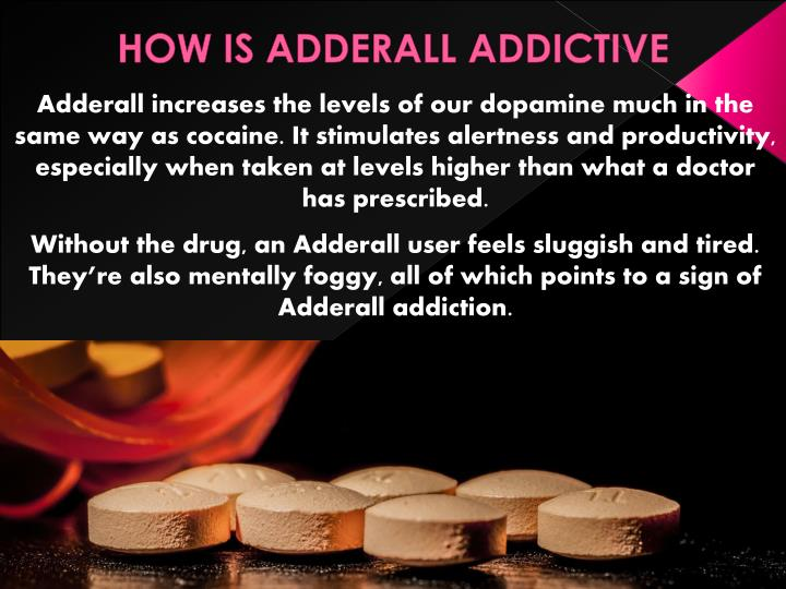 HOW IS ADDERALL ADDICTIVE