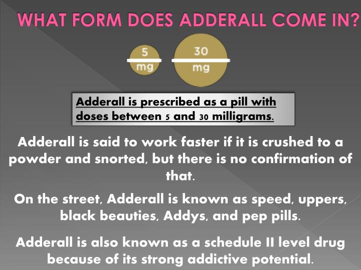 WHAT FORM DOES ADDERALL COME IN?