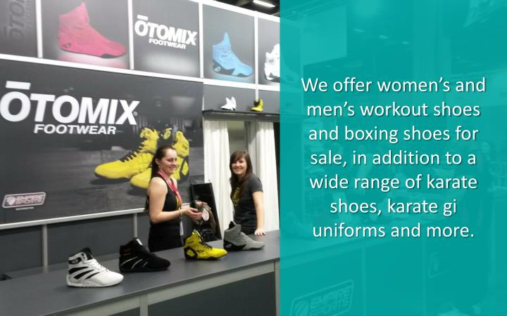 We offer women's and men's workout shoes and boxing shoes for sale, in addition to a wide range ...