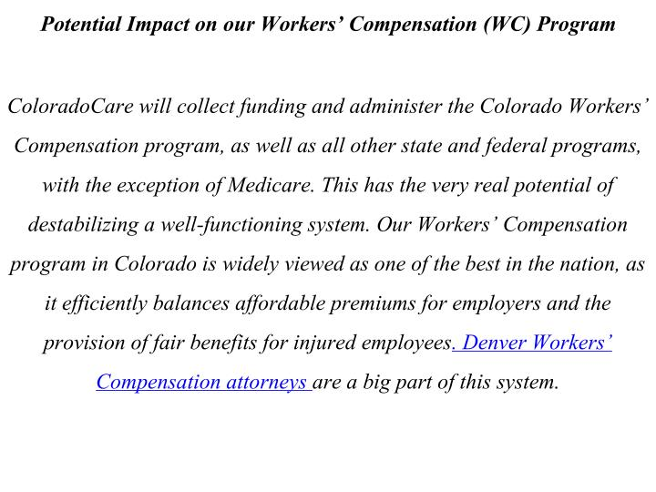 Potential Impact on our Workers' Compensation (WC) Program