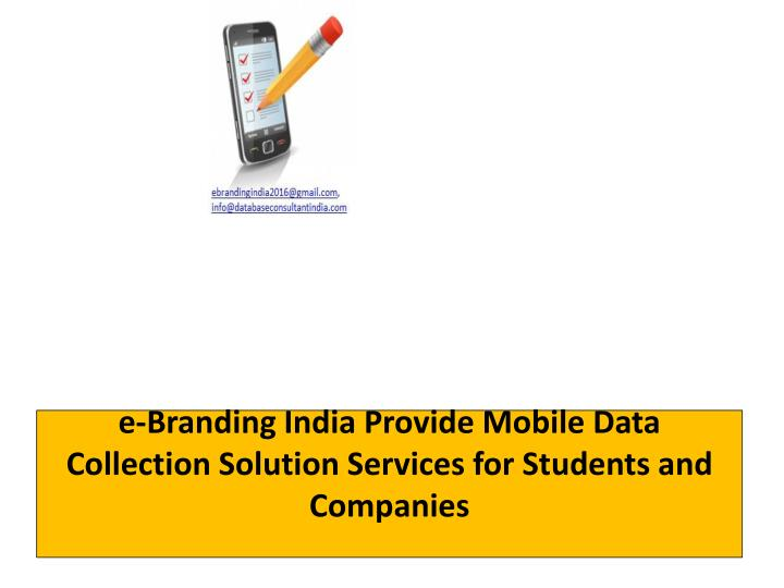 e-Branding India Provide Mobile Data Collection Solution Services for Students and Companies