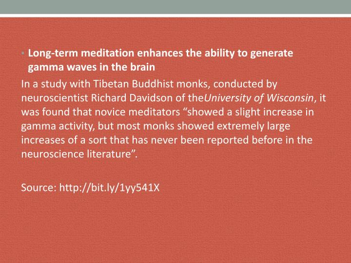Long-term meditation enhances the ability to generate gamma waves in the brain