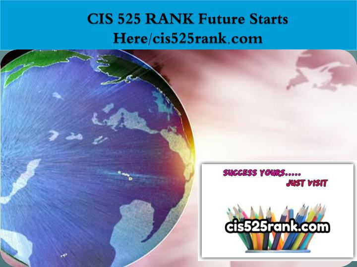 cis 525 rank future starts here cis525rank com