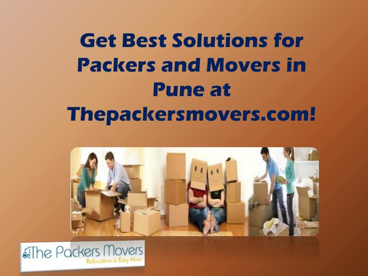 Get best solutions for packers and movers in pune at thepackersmovers com