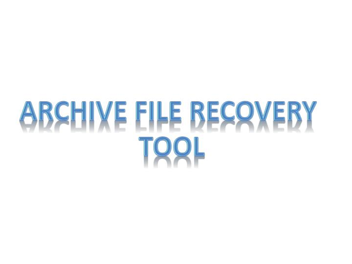 ARCHIVE File recovery