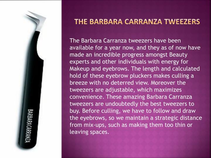 The Barbara Carranza tweezers