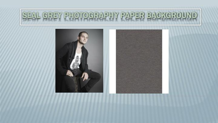 SEAL GREY PHOTOGRAPHY PAPER