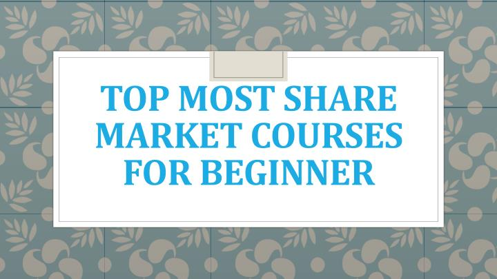 Top most share market courses for beginner