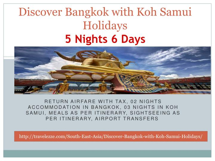 Discover bangkok with koh samui holidays 5 nights 6 days