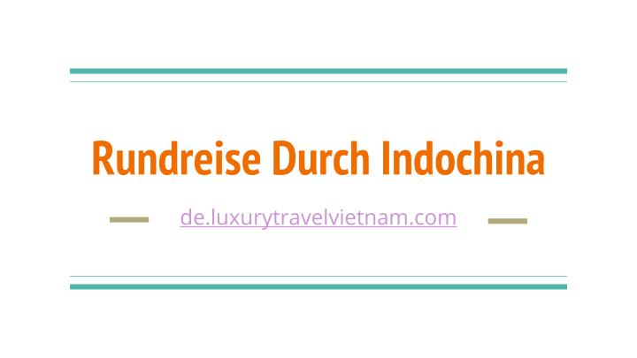 Rundreise durch indochina