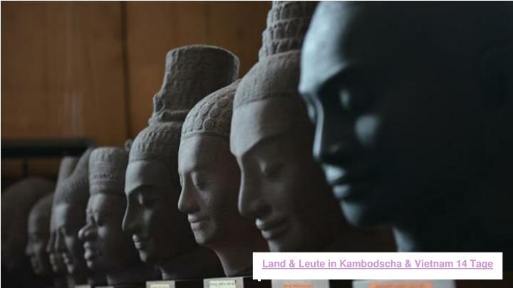 Land & Leute in Kambodscha & Vietnam 14 Tage
