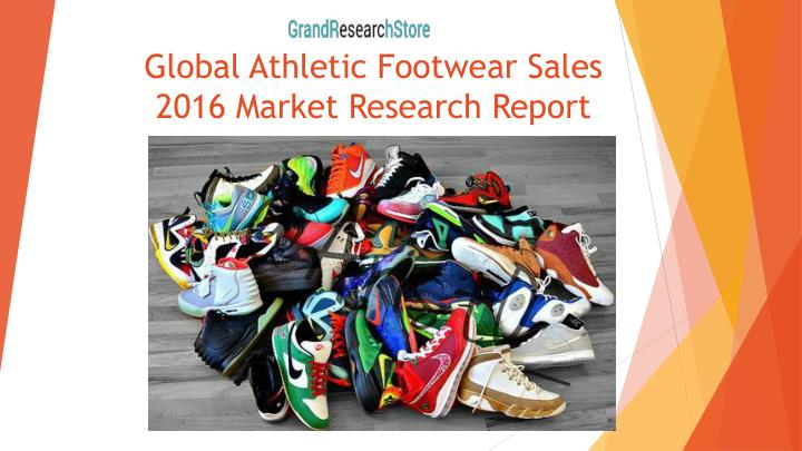 Global athletic footwear sales 2016 market research report