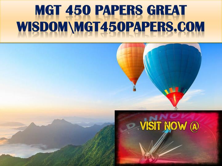 Mgt 450 papers great wisdom mgt450papers com