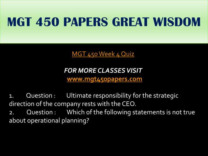 MGT 450 PAPERS GREAT WISDOM