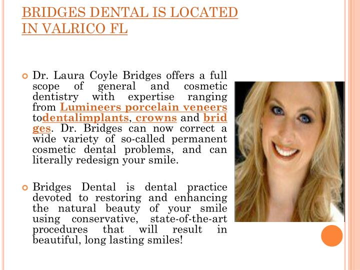 Bridges dental is located in valrico fl