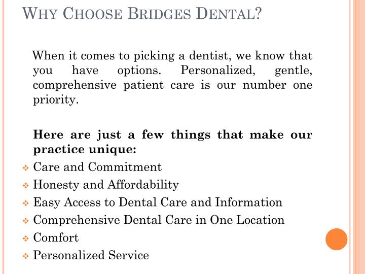 Why choose bridges dental