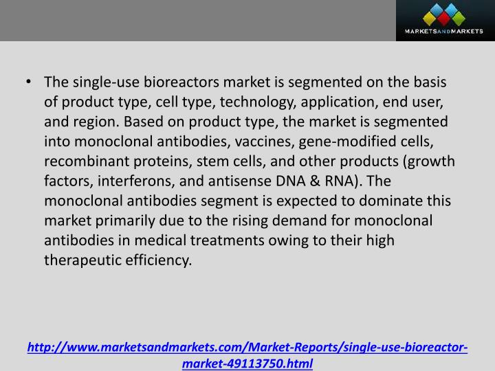 The single-use bioreactors market is segmented on the basis of product type, cell type, technology, application, end user, and region. Based on product type, the market is segmented into monoclonal antibodies, vaccines, gene-modified cells, recombinant proteins, stem cells, and other products (growth factors, interferons, and antisense DNA & RNA). The monoclonal antibodies segment is expected to dominate this market primarily due to the rising demand for monoclonal antibodies in medical treatments owing to their high therapeutic efficiency.