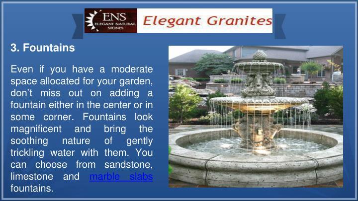 3. Fountains