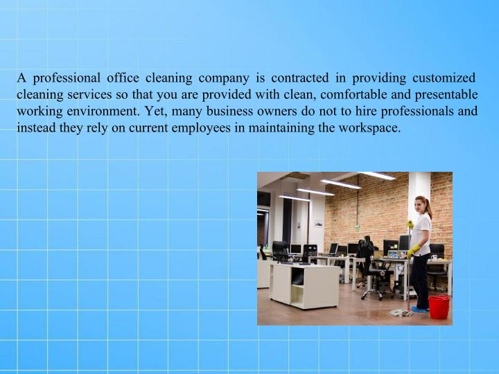 A professional office cleaning company is contracted in providing customized