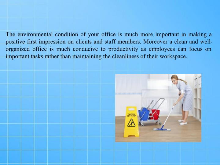 The environmental condition of your office is much more important in making a