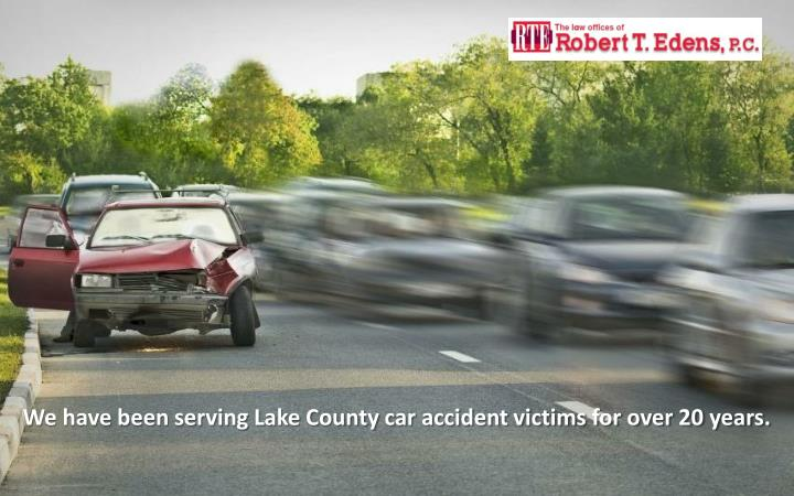 We have been serving Lake County car accident victims for over 20 years.
