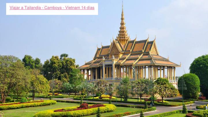 Viajar a Tailandia - Camboya - Vietnam 14 días