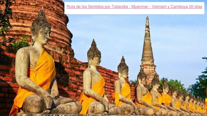 Ruta de los Sentidos por Tailandia - Myanmar - Vietnam y Camboya 20 días