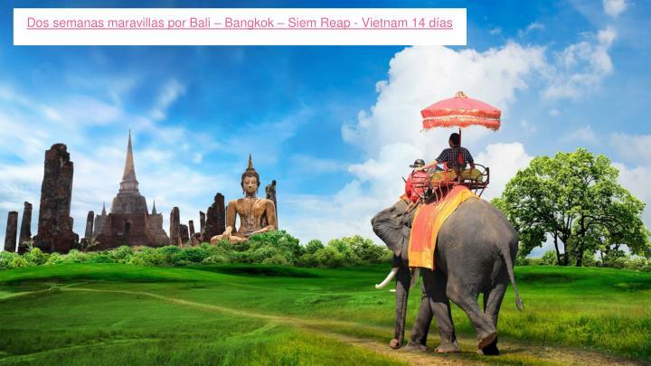 Dos semanas maravillas por Bali – Bangkok – Siem Reap - Vietnam 14 días