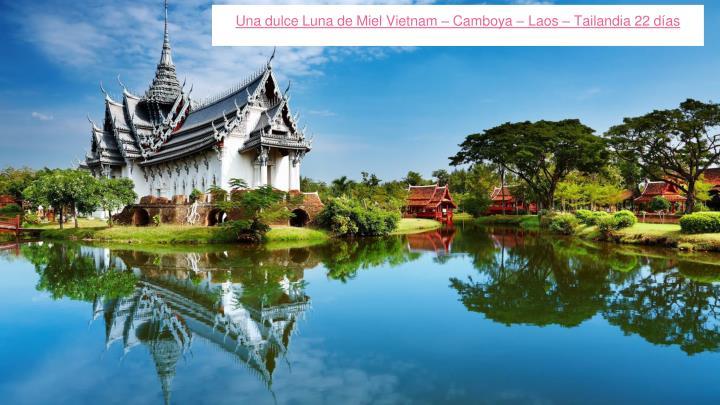Una dulce Luna de Miel Vietnam – Camboya – Laos – Tailandia 22 días